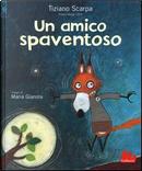 Un amico spaventoso by Tiziano Scarpa