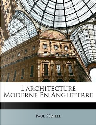 L'Architecture Moderne En Angleterre by Paul Sdille