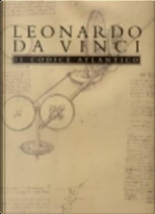 Il Codice Atlantico della Biblioteca Ambrosiana di Milano - Vol. 01 by Leonardo da Vinci