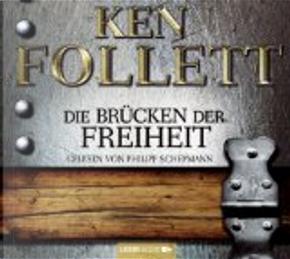 Die Brücken der Freiheit by Ken Follett