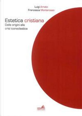 Estetica cristiana. Dalle origini alla crisi iconoclastica by Luigi Amato