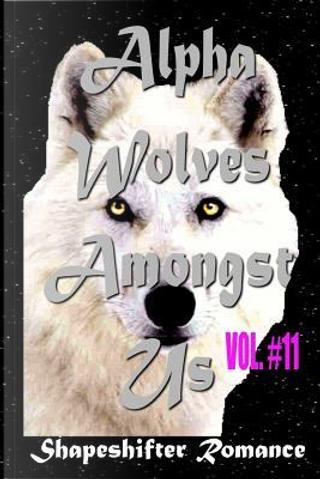 Alpha Wolves Amongst Us by Karla P.