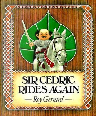 Sir Cedric Rides Again by Roy Gerrard