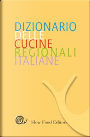Dizionario delle cucine regionali italiane by