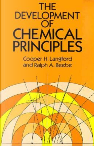 The Development of Chemical Principles by Cooper Harold Langford