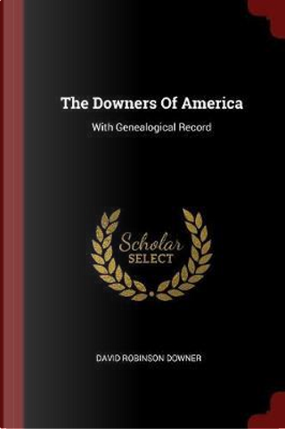 The Downers of America by David Robinson Downer