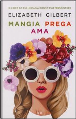Mangia prega ama by Elizabeth Gilbert