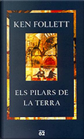 ELS PILARS DE LA TERRA by Ken Follett