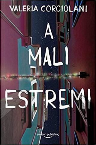 A mali estremi by Valeria Corciolani