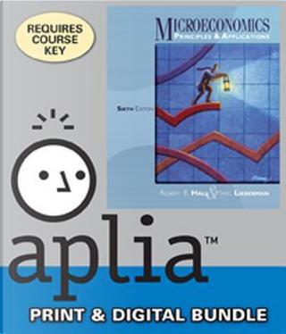 Microeconomics + Aplia, 1 Term Printed Access Card by Robert E. Hall