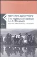 Una ragionevole apologia dei diritti umani by Michael Ignatieff
