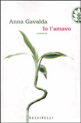 Io l'amavo by Anna Gavalda