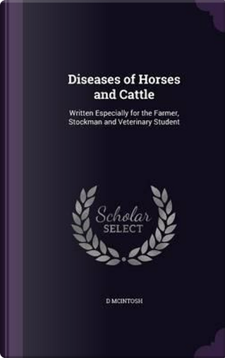 Diseases of Horses and Cattle by Donald McIntosh