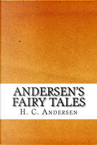 Andersen's Fairy Tales by H. C. Andersen