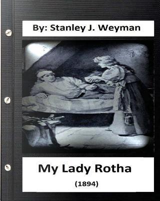 My Lady Rotha by Stanley J. Weyman