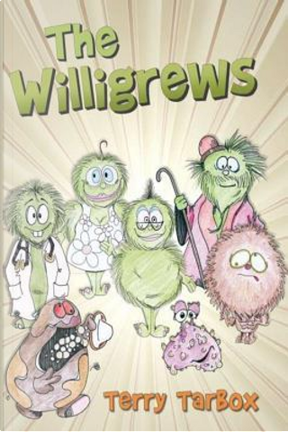 The Willigrews by Terry L. Tarbox