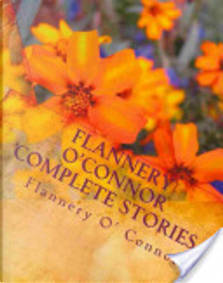 Flannery O'Connor Complete Stories by Flannery O'Connor