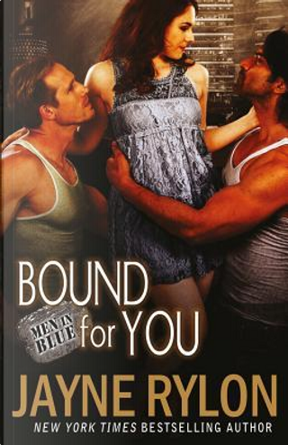 Bound For You by Jayne Rylon