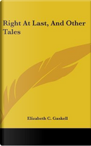 Right at Last, and Other Tales by Elizabeth C. Gaskell