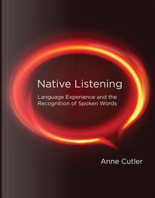 Native Listening by Anne Cutler