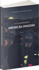 Omicidio sul ghiacciaio by Lenz Koppelstätter
