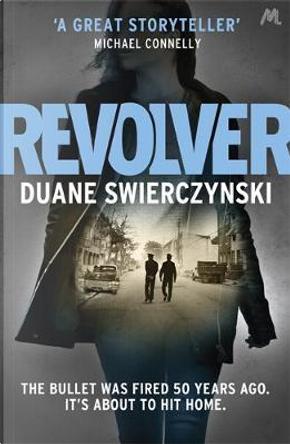 Revolver by Duane Swierczynski