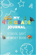 My 4th Grade Journal School Days Memory Book by Creative Juices Publishing