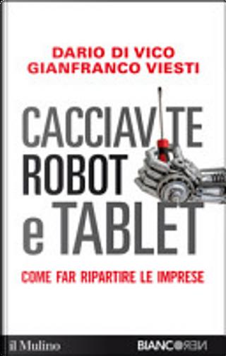 Cacciavite, robot e tablet by Gianfranco Viesti, Dario Di Vico