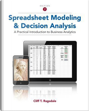 Spreadsheet Modeling & Decision Analysis by Cliff Ragsdale