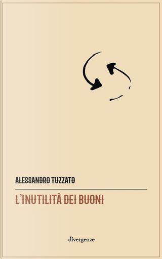 L'inutilità dei buoni by Alessandro Tuzzato