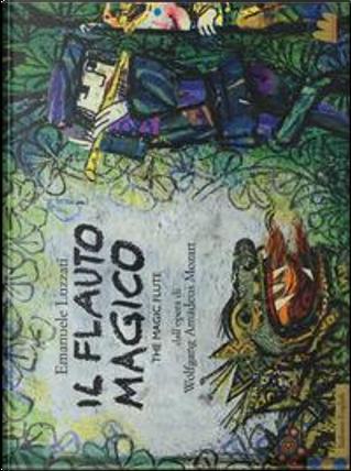 Il flauto magico-The magic flute. Dall'opera di Wolfgang Amadeus Mozart by Emanuele Luzzati