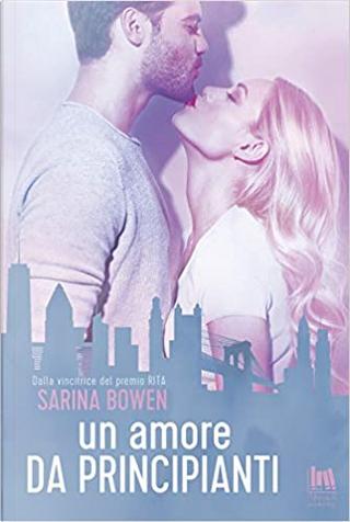 Un amore da principianti by Sarina Bowen