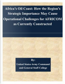 Africa's Oil Coast by United States Army Command and General Staff College
