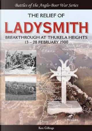 The Relief of Ladysmith by Ken Gillings