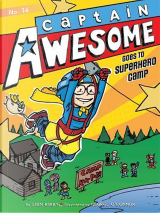Captain Awesome Goes to Superhero Camp by Stan Kirby