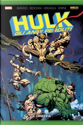 Hulk: Gli anni perduti vol. 6 by Bill Mantlo, John Byrne