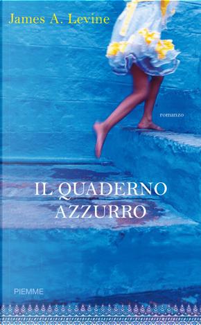 Il quaderno azzurro by James A. Levine