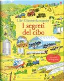 I segreti del cibo. Libri da scoprire. Ediz. a colori by Emily Bone