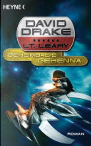 Lt. Leary: Geheimbasis Gehenna by David Drake