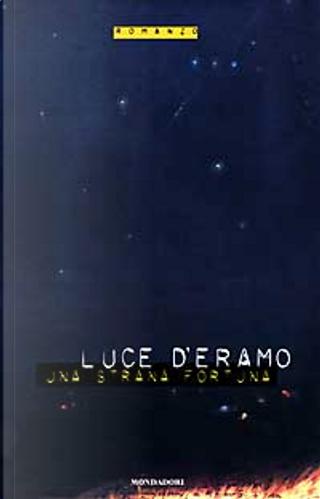 Una strana fortuna by Luce D'Eramo
