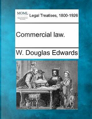 Commercial Law. by W Douglas Edwards
