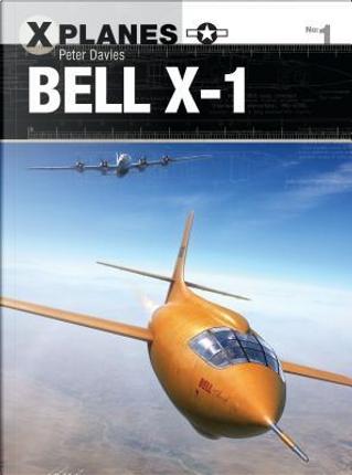 Bell X-1 by Peter E. Davies