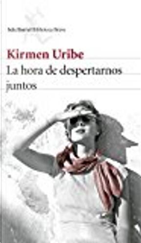 La hora de despertarnos juntos by Kirmen Uribe