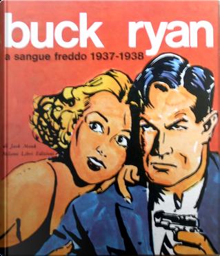 Buck Ryan - a sangue freddo 1937-1938 by Jack Monk