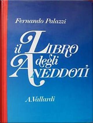 Il libro degli aneddoti by Fernando Palazzi