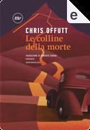 Le colline della morte by Chris Offutt