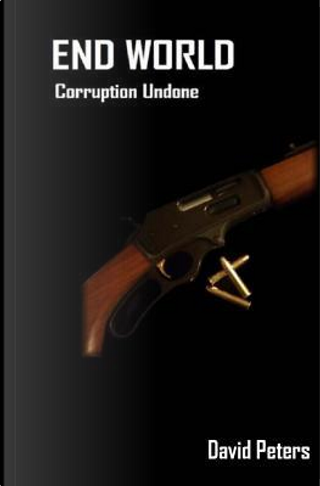 Corruption Undone by David Peters
