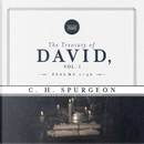 The Treasury of David ; Library Edition by C. H. Spurgeon