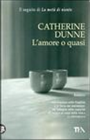 L'amore o quasi by Catherine Dunne