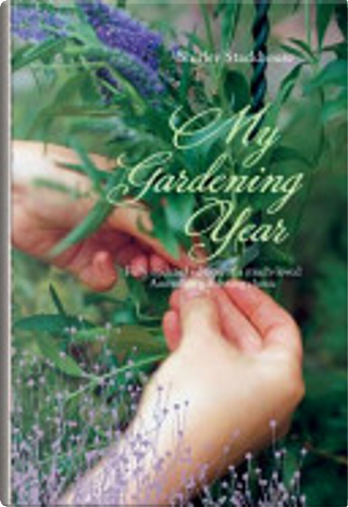 My Gardening Year by Shirley Stackhouse